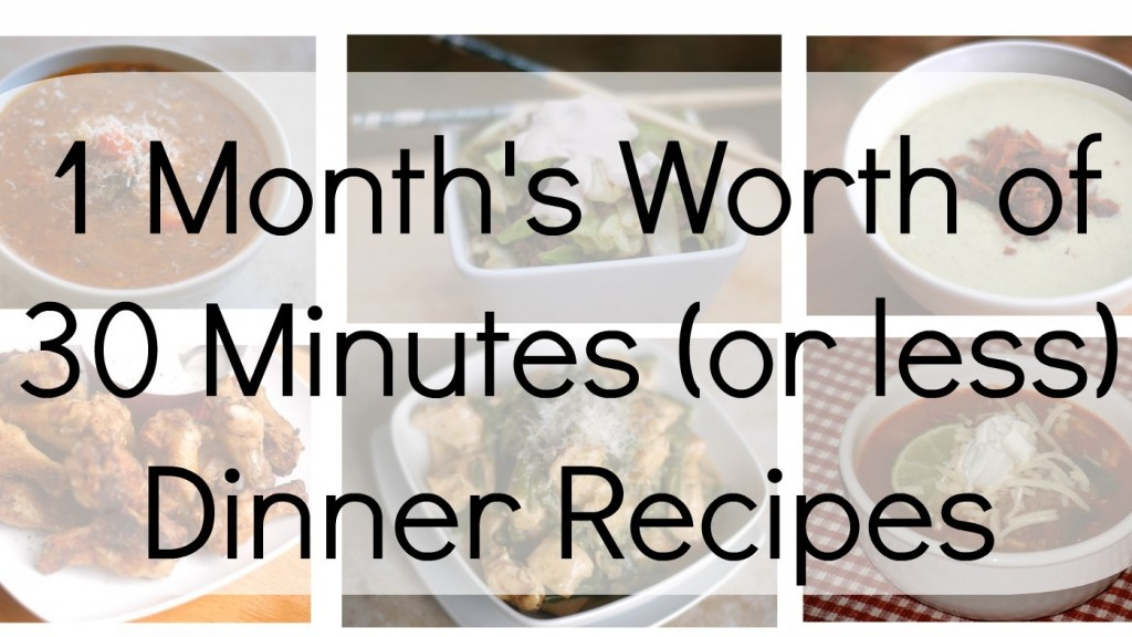 One Month's Worth of 30-Minute Dinner Recipes