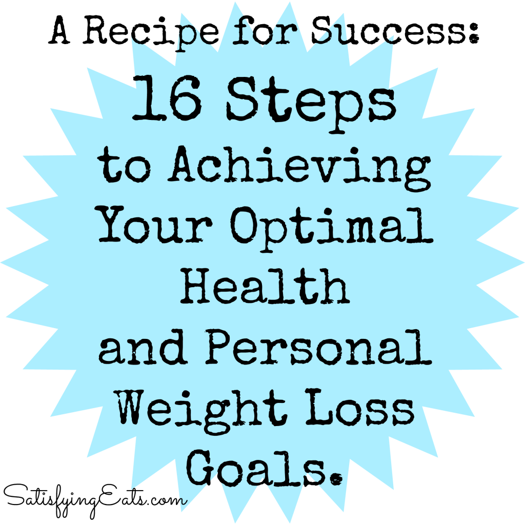 16 Steps to Achieving Your Optimal Health and Personal Weight Loss Goals.