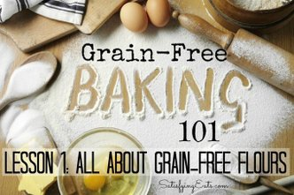 Grain-Free Baking 101: All about Grain-Free Flours