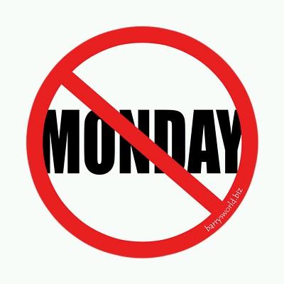 no monday